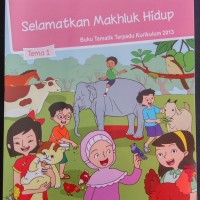 Buku Tematik SD - Kelas 6 Tema 1 - Selamatkan Mahluk Hidup - Rev 2018