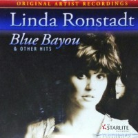 Linda Ronstadt - Blue Bayou & Other Hits