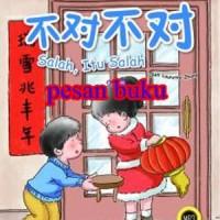 Buku Dongeng Berbahasa Mandarin Pertamaku Salah Itu Salah-Laurette Zha