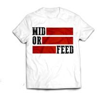 Mid or Feed Tshirt IndoDota