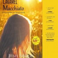 Buku Dasar Ilmu Agama Novel) Caramel Macchiato Iffah Ariqoh
