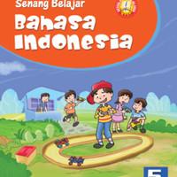 Senang Belajar Bahasa indonesia kelas 5 Sd Ktsp