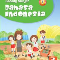 Senang belajar Bahasa Indonesia kelas 3 Sd Ktsp