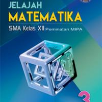 Jelajah matematika 3 sma kelas 12 peminatan kur 2013 revisi 20