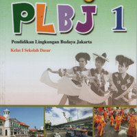 Plbj pendidikan lingkungan budaya jakarta kelas 1 Sd Ktsp