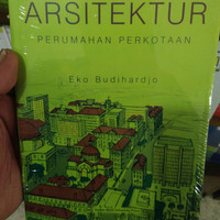 Percikan Masalah Arsitektur Perumahan Perkotaan- Eko budiharjo