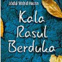agama & Novel) KALA RASUL BERDUKA - Abdul Wahid Hasan