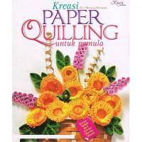Buku Kreativitas Menggulung Kertas : KREASI PAPER QUILING UNTUK PEMULA