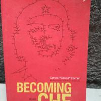 Becoming Che: Sebab Mundur adalah Pengkhianatan by Carlos Ferrer