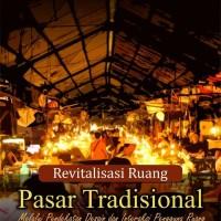Revitalisasi Ruang Pasar Tradisional