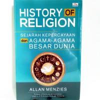 History Of Religion, Sejarah Kepercayaan Dan Agama-Agama Besar Dunia