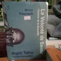 Ingin Tau Sejarah Seksualitas - Michel Foucault
