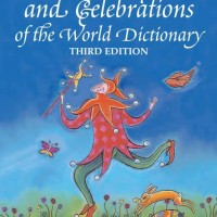 Encyclopedia of Holidays, Festivals, and Celebrations of the World