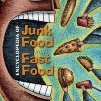 Encyclopedia of Junk Food and Fast Food - Andrew F. Smith (Culinary)