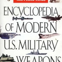 Encyclopedia of Modern US Military Weapons - Timothy M. Laur