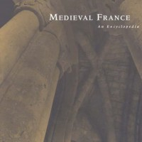 Encyclopedia of Medieval France - William W. Kibler (Textbook)