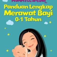Mommyclopedia: Panduan Lengkap Merawat Bayi ( 0-1 Tahun )