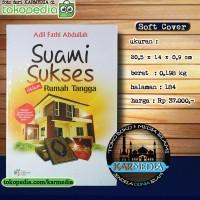 Suami Sukses dalam Rumah Tangga - Dhiyaul Ilmi - Adil Fathi - Karmedia