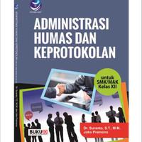Buku Administrasi Humas Dan Keprotokolan Untuk SMK/MA Kelas XII
