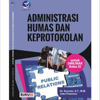 Buku Administrasi Humas Dan Keprotokolan Untuk SMK/MAK Kelas XI