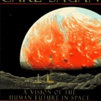 Pale Blue Dot: A Vision of the Human Future in Space - Carl Sagan