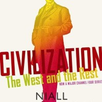 Civilization: The West and the Rest - Niall Ferguson (Politic/Econom)