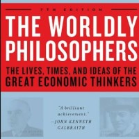 The Worldly Philosophers - Robert L. Heilbroner (Economy/ Philosophy)
