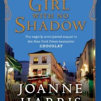 The Girl with No Shadow (Chocolat #2) - Joanne Harris