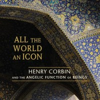 All the World an Icon - Tom Cheetham (Sufism/ Spirituality)