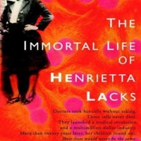 The Immortal Life of Henrietta - Rebecca Skloot (Biograph/ Medicine)