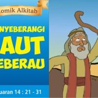 Komik Alkitab : MENYEBERANGI LAUT TEBERAU