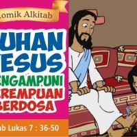 Komik Alkitab : TUHAN YESUS MENGAMPUNI PEREMPUAN BERDOSA