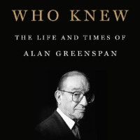 The Man Who Knew: The Life and Times of Alan Greenspan - Sebastian M