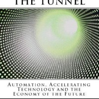 The Lights in the Tunnel: Automation, Accelerating Technology