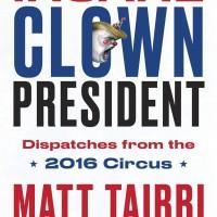 Insane Clown President - Matt Taibbi (Politics/ Journalism/ Essay)