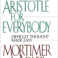 Aristotle for Everybody - Mortimer J. Adler (Philosophy)