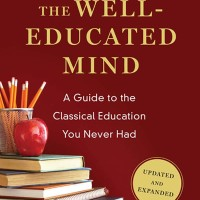 The Well-Educated Mind: A Guide to the Classical Education - Susan W