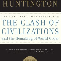 The Clash of Civilizations and the Remaking of World Order - Samuel P