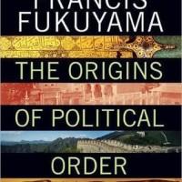 The Origins of Political Order: From Prehuman Tim - Francis Fukuyama