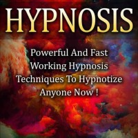 Hypnosis: Self Hypnosis, Powerful And Fast Working Hypnosis Technique