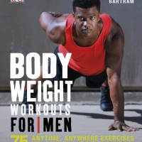 Bodyweight Workouts for Men ( DK / Cara Membentuk Tubuh Ideal ) - eBoo