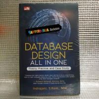 Database Design All in One: Theory, Practice, and Case Study oleh Indr