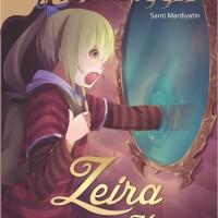 Dasar Umum Novel) ZEIRA AND THE WORLD OF MAGIC - Santi Mardiyatin