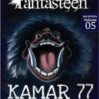 Dasar Umum Novel) KOMIK FANTASTEEN MIX#5:KAMAR 77 - Naiva Urfi L., dkk