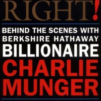 Damn Right!: Behind the Scenes with Berkshire Hathaway Billionaire
