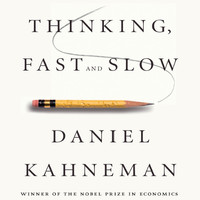 Thinking, Fast and Slow - Daniel Kahneman