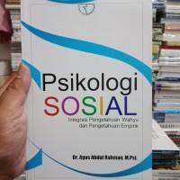 PSIKOLOGI SOSIAL by Agus Abdul Rahmat -