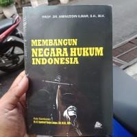 MEMBANGUN NEGARA HUKUM INDONESIA - ORIGINAL