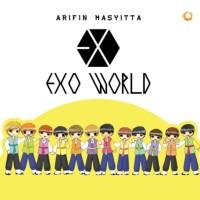Dasar Umum Novel)EXO WORLD- Arifin Masyitta