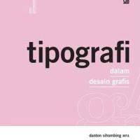 Buku Tipografi dalam Desain Grafis . Danton